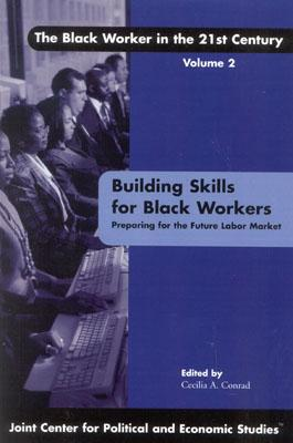 Building Skills For Black Workers By Conrad, Cecilia A. (EDT)