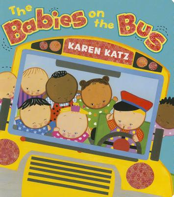 The Babies on the Bus By Katz, Karen