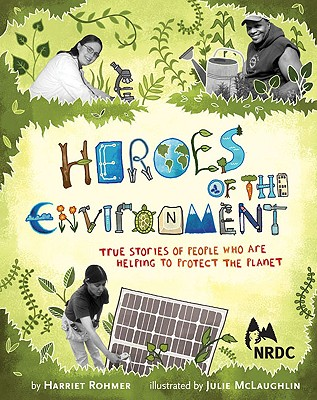 Heroes of the Environment By Rohmer, Harriet/ Mclaughlin, Julie (ILT)